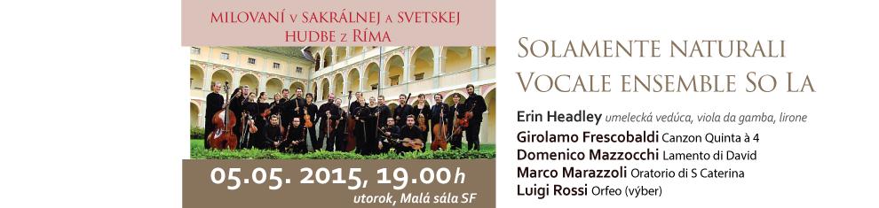 Solamente Naturali – Milovaní v sakrálnej a svetskej hudbe z Ríma