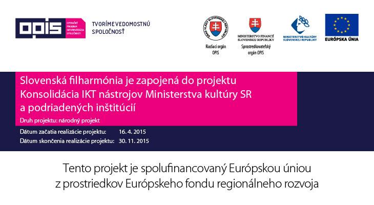 """ecb6dfeb2 Slovenská filharmónia je jednou z inštitúcií, v ktorých sa realizuje nový  projekt """"Konsolidácia IKT nástrojov Ministerstva kultúry SR a podriadených  ..."""