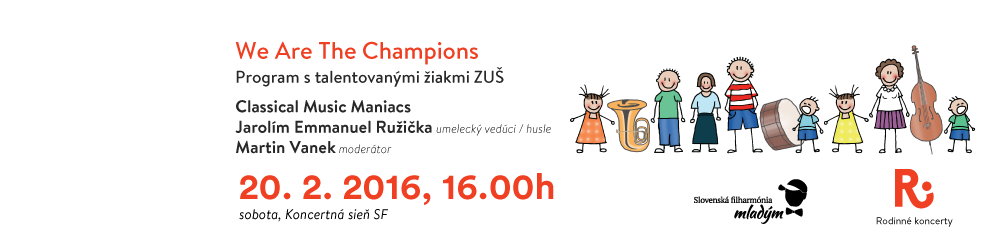 20. 02. 2016 We Are the Champions