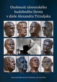 Osobnosti slovenského hudobného života v diele Alexandra Trizuljaka