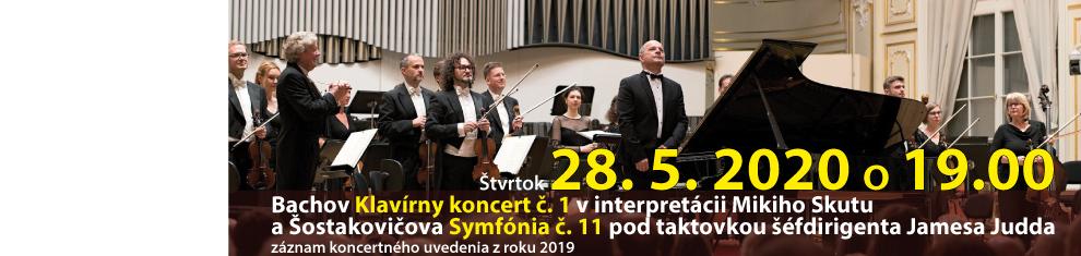 28. mája 2020: Bachov Klavírny koncert č. 1 v interpretácii Mikiho Skutu a Šostakovičova Symfónia č. 11 pod taktovkou šéfdirigenta Jamesa Judda